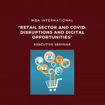 i-MBA Executive Seminar: Retail Sector and Covid: Disruptions and Digital Opportunities